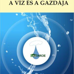 A víz és a gazdája - Országh József Professzor könyve