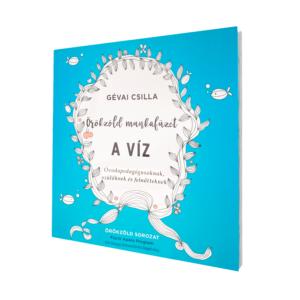 Gévai Csilla - A VÍZ - Örökzöld könyvecske
